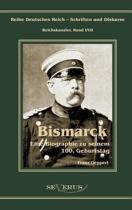 Otto F rst Von Bismarck. Eine Biographie Zu Seinem Einhundertsten Geburtstag