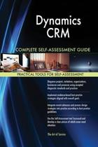 Dynamics Crm Complete Self-Assessment Guide