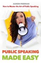 Public Speaking Made Easy
