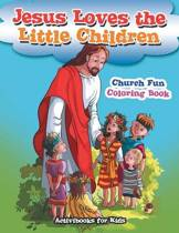 Jesus Loves the Little Children Church Fun Coloring Book