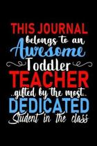 This Journal belongs to an Awesome Toddler Teacher