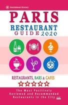 Paris Restaurant Guide 2020: Best Rated Restaurants in Paris, France - Top Restaurants, Special Places to Drink and Eat Good Food Around (Restauran