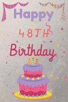 Happy 48th Birthday: 48th Birthday Gift / Birthday Journal / Notebook / Diary / Unique Greeting & Birthday Card Alternative