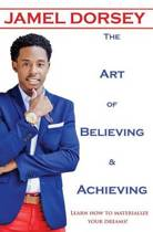 The Art of Believing & Achieving