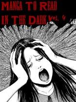Manga To Read In The Dark Vol. 4