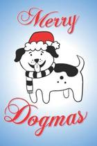 Merry Dogmas: Funny gift notebook to wrote in for dog lovers and dog owners. Gag gift from their four legged friend.