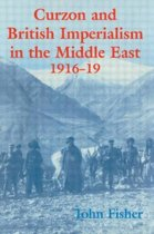Curzon and British Imperialism in the Middle East, 1916-1919