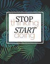Stop Thinking Start Doing: 2019-2020 Academic Planner Pretty Floral Tropical Palm Leaves Daily, Weekly & Monthly Planner Organizer With Grades an