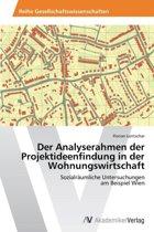 Der Analyserahmen Der Projektideenfindung in Der Wohnungswirtschaft