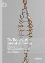 The Betrayal of Liberal Economics