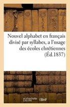 Nouvel Alphabet En Fran�ais Divis� Par Syllabes, a l'Usage Des �coles Chr�tiennes
