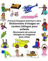 Fran ais-Espagnol Am rique Latine Dictionnaire d'Images En Couleur Bilingue Pour Enfants Diccionario de Colores Biling e En Im genes Para Ni os