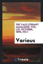 The Yale Literary Magazine; Vol. LXI, October, 1895, No.1