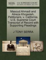 Masoud Ahmadi and Alireza Khojasteh, Petitioners, V. California. U.S. Supreme Court Transcript of Record with Supporting Pleadings