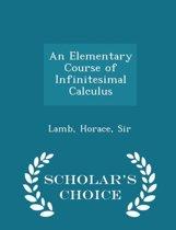 An Elementary Course of Infinitesimal Calculus - Scholar's Choice Edition