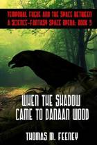 When the Shadow Came to Danaan Wood