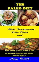 The Paleo Diet: 80+ Traditional Keto Diets And Evergreen 7-days Super Plans to Reverse Diabetes and Boost Family Health