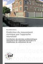 Pr�diction Du Mouvement Sismique Par l'Approche Neuronale