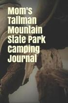 Mom's Tallman Mountain State Park Camping Journal