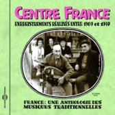 France - Une Anthologie Centre France 1909-1997