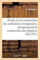 �tude Sur La Construction Des Ambulances Temporaires, Baraquements Construction Des H�pitaux
