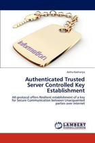 Authenticated Trusted Server Controlled Key Establishment