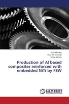 Production of Al Based Composites Reinforced with Embedded Niti by Fsw