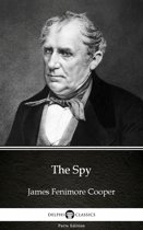The Spy by James Fenimore Cooper - Delphi Classics (Illustrated)