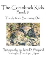 The Comeback Kids, Book 8, the Antioch Burrowing Owl