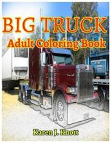 Big Truck Adults Coloring Books