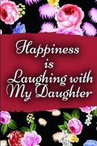 Happiness is Laughing with My Daughter