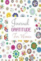 The Gratitude Journal for Women: A Daily Journal to Help Women Start the Day with Gratitude and Positive Thinking