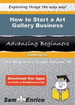 How to Start a Art Gallery Business