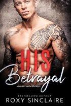 His Betrayal: A Bad Boy Mafia Romance