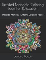 Detailed Mandala Coloring Book For Relaxation: Detailed Mandala Patterns Coloring Pages