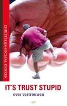 Its Trust, Stupid