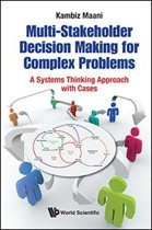 Multi-Stakeholder Decision Making for Complex Problems