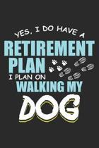 Retirement Plan: Spazierg�nge mit meinem Hund Notizbuch liniert DIN A5 - 120 Seiten f�r Notizen, Zeichnungen, Formeln - Organizer Schre