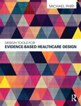 Design Tools for Evidence-Based Healthcare Design