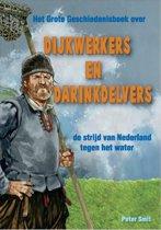 Het Grote Geschiedenisboek - Dijkwerkers en darinkdelvers