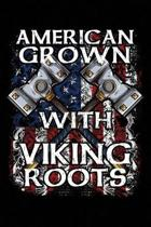 American Grown with Viking Roots