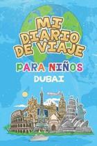 Mi Diario De Viaje Para Ni�os Dubai: 6x9 Diario de viaje para ni�os I Libreta para completar y colorear I Regalo perfecto para ni�os para tus vacacion