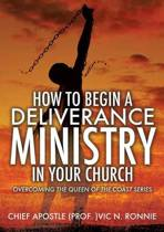 How to Begin a Deliverance Ministry in Your Church
