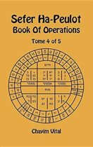 Sefer Ha-Peulot - Book of Operations - Tome 4 of 5