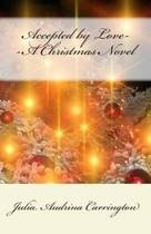 Accepted by Love--A Christmas Novel
