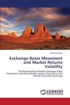 Exchange Rates Movement and Market Returns Volatility