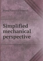 Simplified Mechanical Perspective