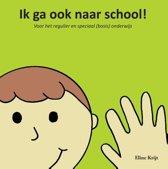 Ik ga ook naar school!