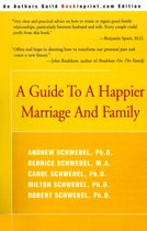 A Guide to a Happier Marriage and Family