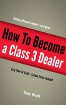 Become A Class 3 Firearms Dealer